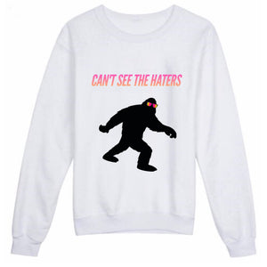 Can't See The Haters Bigfoot Sweatshirt - STYLEFOX®