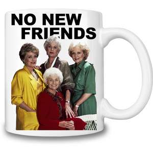 No New Friends Coffee Mug - STYLEFOX®