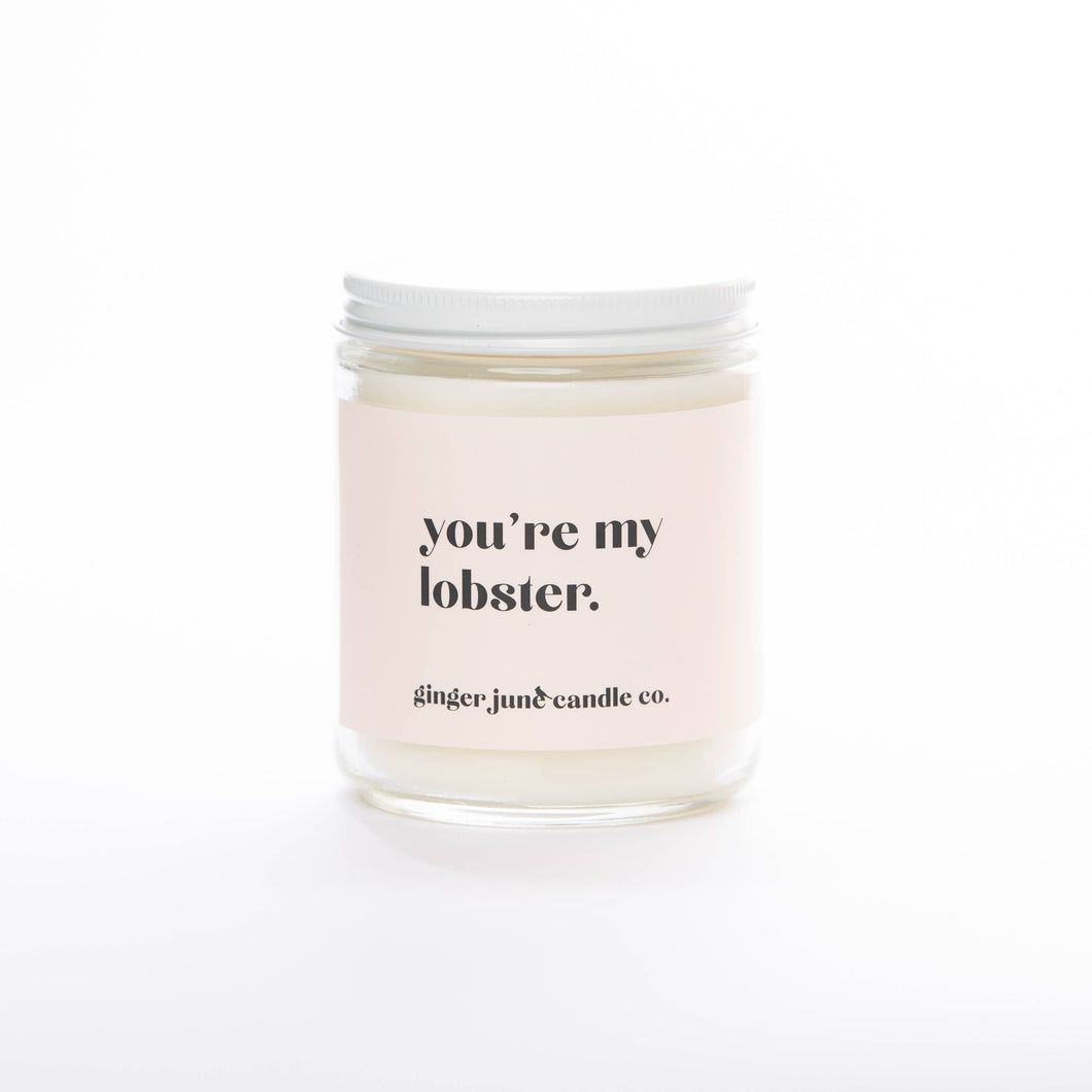 You're my lobster • NON TOXIC SOY CANDLE