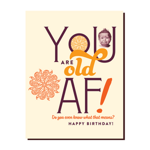 Offensive + Delightful - BIRTHDAY OLD AF!