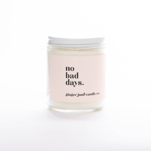 Ginger June Candle Co. - NO BAD DAYS • NON TOXIC SOY CANDLE