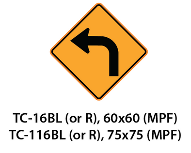 Temporary Conditions Sign - TC-16BL (or R) / TC-116BL (or R)