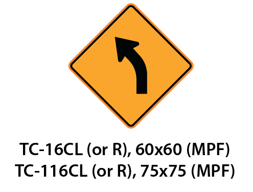 Temporary Conditions Sign - TC-16CL (or R) / TC-116CL (or R)