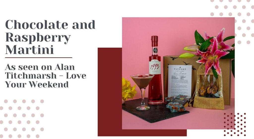 Chocolate and Raspberry Martini - As seen on Love Your Weekend with Alan Titchmarsh! | Tayport Distillery
