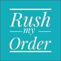 Rush your order with this listing