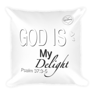 God Is My Delight Square Pillow