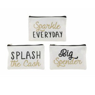Fun canvas coin purse with choice of slogans: Sparkle Everyday; Big Spender; Splash the Cash