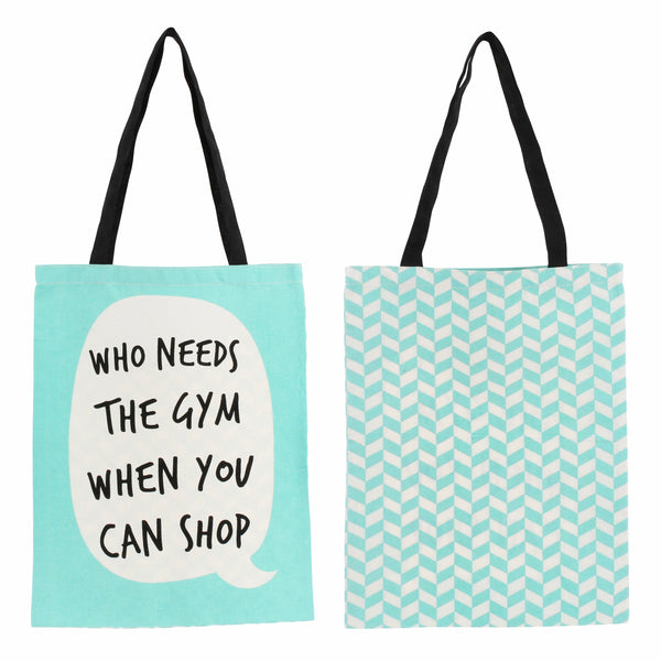 Green shopping tote bag with speech bubble that says who needs the gym when you can shop