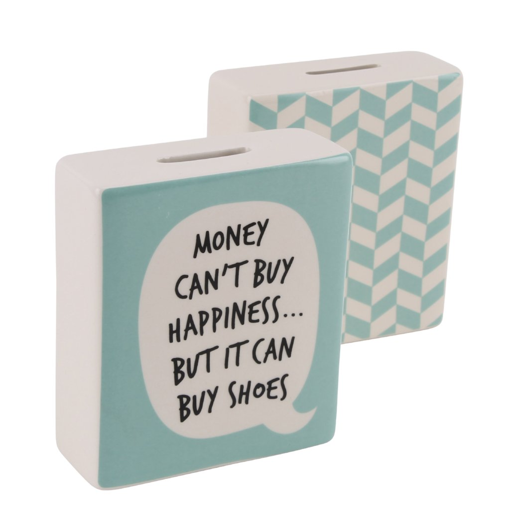 Green money box with speech bubble slogan Money can't buy happiness....but it can buy shoes