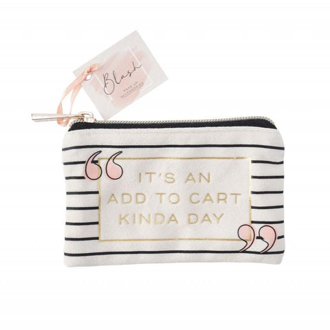 Cute coin purse featuring the slogan Its an add to cart kinda day.