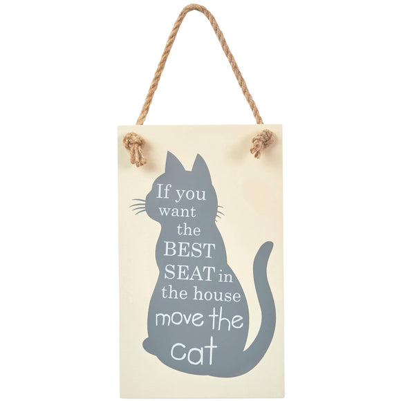 Wooden sign with blue cat design. Includes slogan: If you want the best seat in the house move the cat