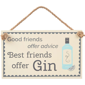 Wooden sign with gin bottle image Includes slogan: Good Friends Offer Advice, Best Friends Offer Gin