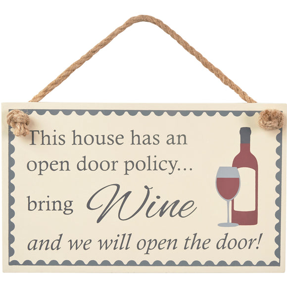 Wooden sign with red wine bottle and glass image Includes slogan: This house has an open door policy... bring wine and we will open the door
