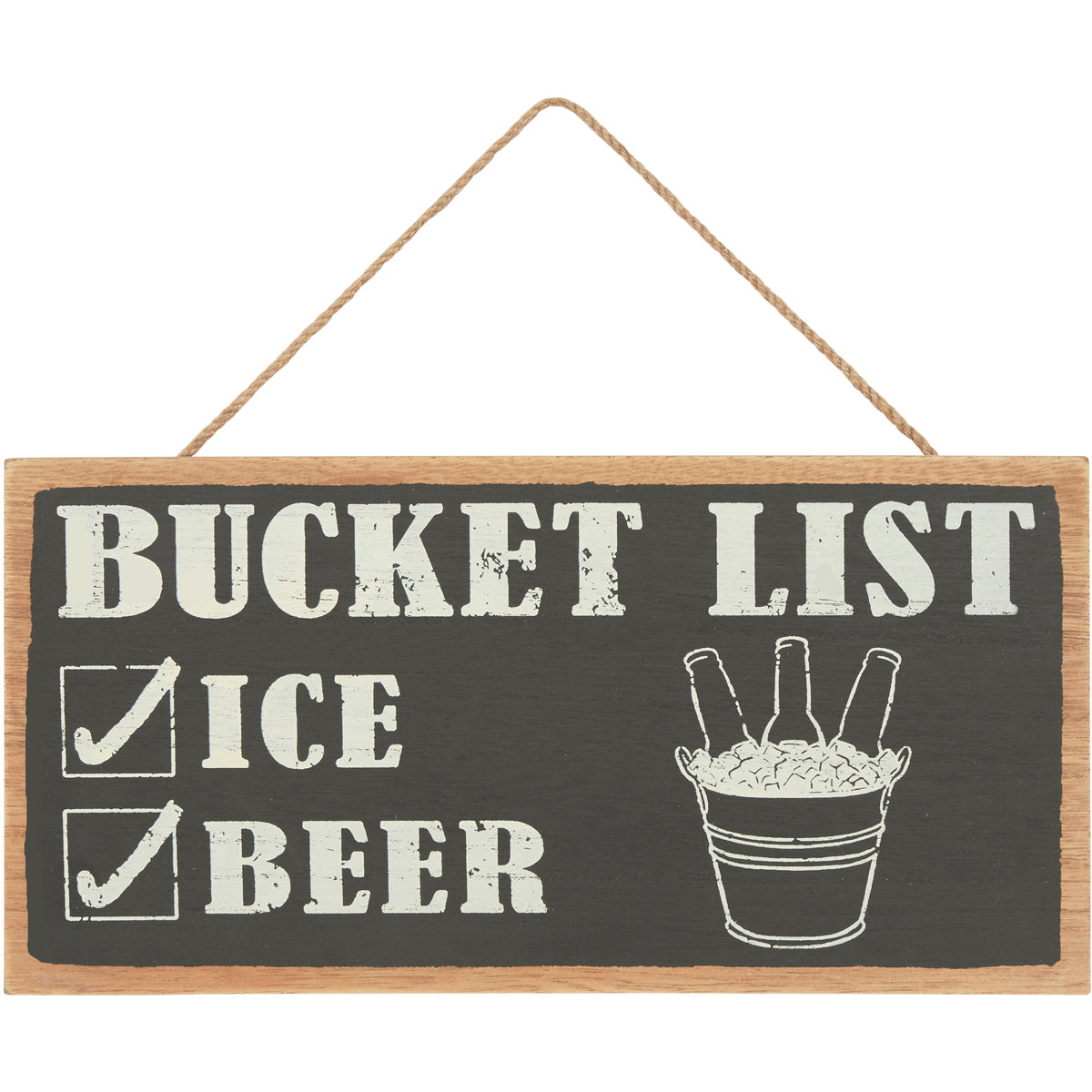 Wooden sign featuring Bucket List fun design. Beer and ice ticked off the list.