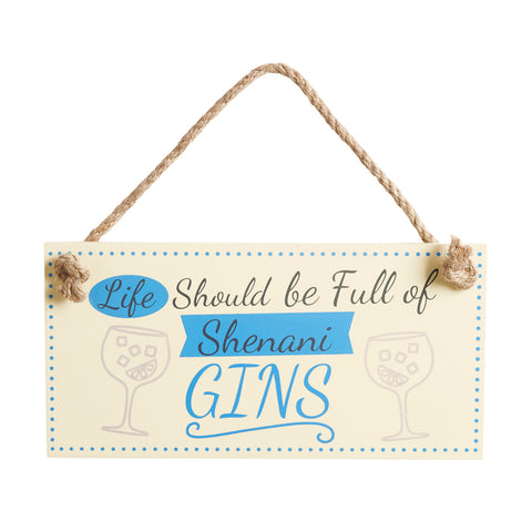 Wooden sign with gin glass design and includes slogan: Life should be full of ShenaniGINS