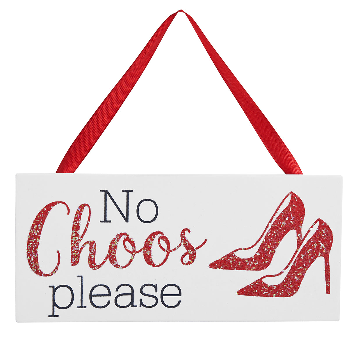 Jimmy Choo inspired wooden sign featuring glitter red shoes and the slogan: No Choos Please