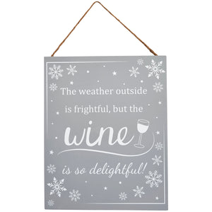 The weather outside is frightful wine Christmas sign