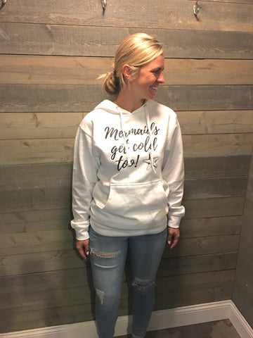 Mermaids Get Cold Too Sweatshirt - mermaidinspiration