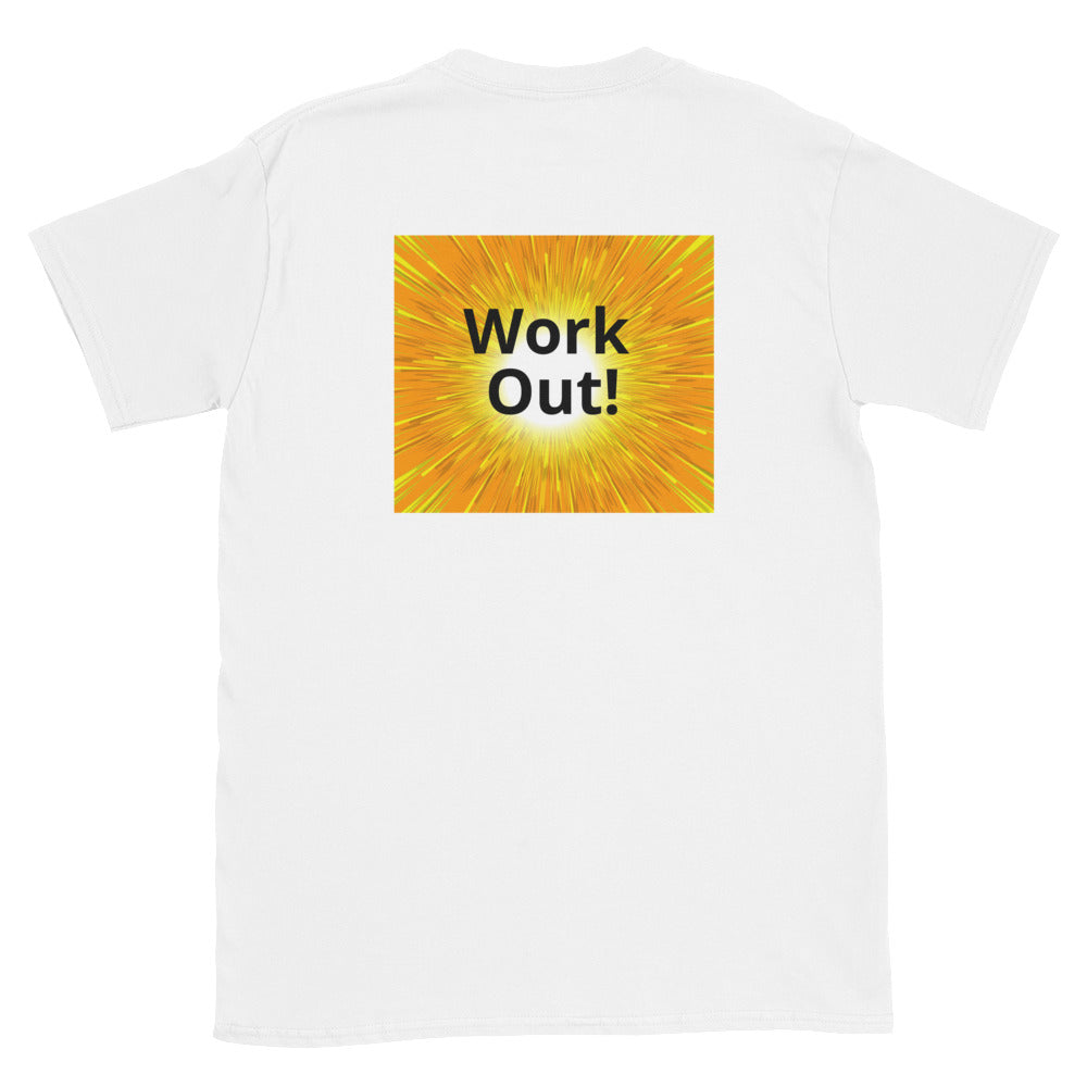 Work Out! -Short-Sleeve Unisex T-Shirt