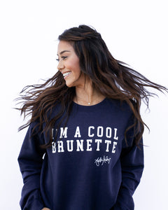I'm a Cool Brunette Sweatshirt Navy