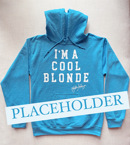 I'm a Cool Blonde Hoodie - Light Blue