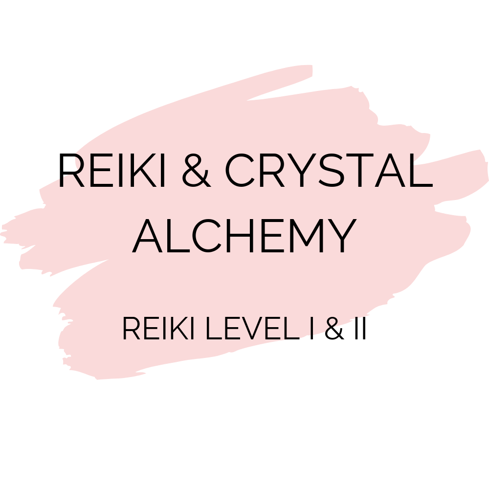 Reiki & Crystal Alchemy Level I & II