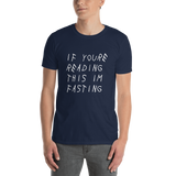 If Youre Reading This I'm Fasting T-Shirt