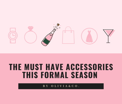 The Must Have Accessories this Formal Season