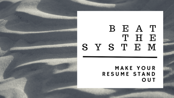 Beat the ATS by Tweaking your Resume with These Simple Tips