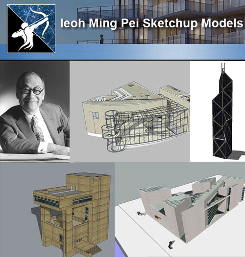 ★Famous Architecture -Ieoh Ming Pei Sketchup 3D Models