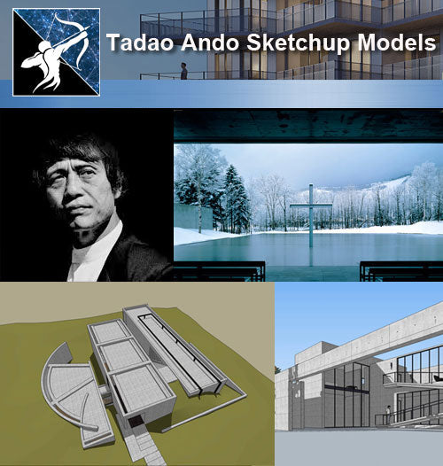 ★Famous Architecture -Tadao Ando Sketchup 3D Models - Architecture Autocad Blocks,CAD Details,CAD Drawings,3D Models,PSD,Vector,Sketchup Download