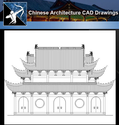★Chinese Architecture CAD Drawings-Chinese Architecture Design - Architecture Autocad Blocks,CAD Details,CAD Drawings,3D Models,PSD,Vector,Sketchup Download