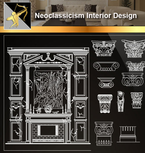 ★Interior Design CAD Blocks -Neoclassicism Interior Design CAD Drawings