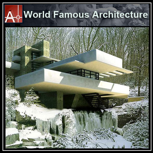 【Famous Architecture Project】Falling Water-Frank Lloyd Wright-CAD Drawings - Architecture Autocad Blocks,CAD Details,CAD Drawings,3D Models,PSD,Vector,Sketchup Download