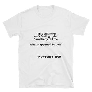 "NewSense ""What Happened To Law"" Tee/White"