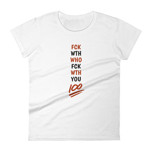 "NewSense ""Fuck With Who Fuck With You"" Women's Tee / White"