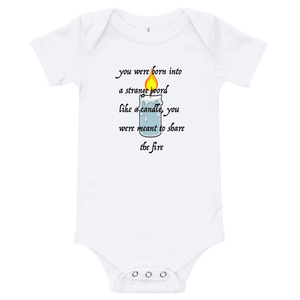 YOU WERE BORN INTO A STRANGE WORLD LIKE A CANDLE, YOU WERE MEANT TO SHARE THE FIRE - HILLTOP TEE SHIRTS