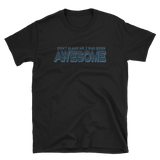 DON'T BLAME ME, I WAS BORN AWESOME - HILLTOP TEE SHIRTS