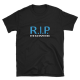 R.I.P. HOMIE - HILLTOP TEE SHIRTS