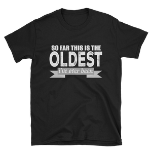 SO FAR THIS IS THE OLDEST I'VE EVER BEEN - HILLTOP TEE SHIRTS