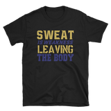 SWEAT IS WEAKNESS LEAVING THE BODY - HILLTOP TEE SHIRTS