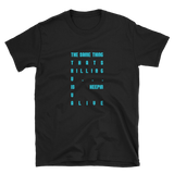 THE SAME THING THATS KILLING U... IS KEEPIN U ALIVE... - HILLTOP TEE SHIRTS