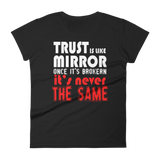 TRUST IS LIKE MIRROR ONCE ITS BROKRN IT'S NEVER THE SAME - HILLTOP TEE SHIRTS