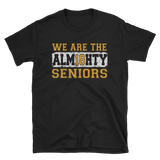 WE ARE THE ALM18HTY SENIORS - HILLTOP TEE SHIRTS