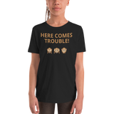 Youth Short Sleeve T-Shirt HERE COMES TROUBLE! - HILLTOP TEE SHIRTS