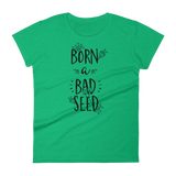 BORN A BAD SEED - HILLTOP TEE SHIRTS