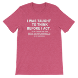 Short Sleeve Unisex T Shirt I WAS TAUGHT TO THINK BEFORE - HILLTOP TEE SHIRTS