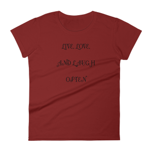 LIVE, LOVE, AND LAUGH OFTEN - HILLTOP TEE SHIRTS