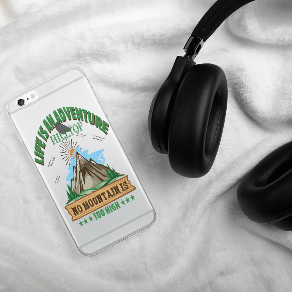 (Phone Case) LIFE IS AN ADVENTURE HILLTOP NO MOUNTAIN IS TOO - HILLTOP TEE SHIRTS