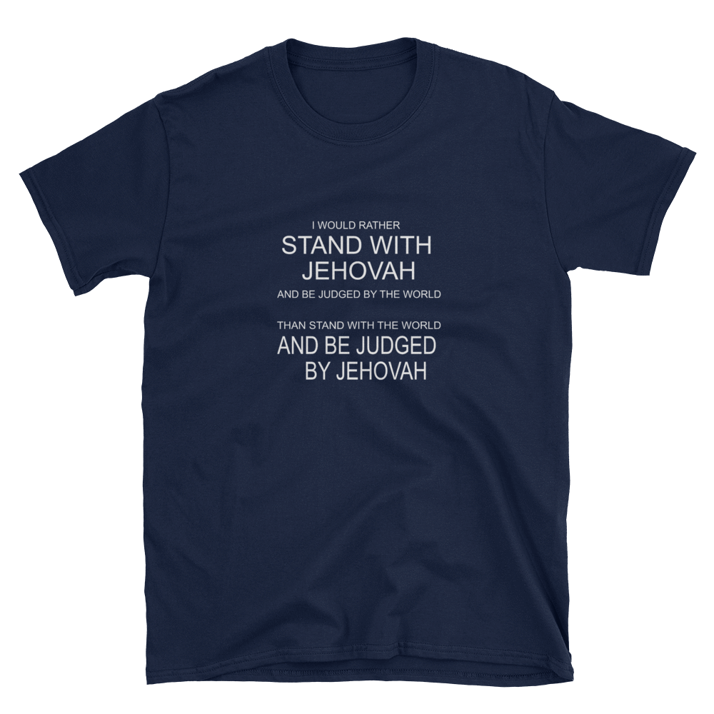 I WOULD RATHER STAND WITH JEHOVAH - HILLTOP TEE SHIRTS